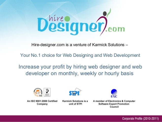 Your No.1 choice for Web Designing and Web Development Increase your profit by hiring web designer and web developer on mo...