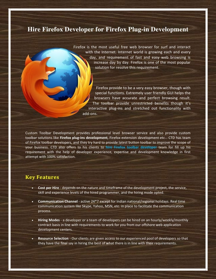 Hire Firefox Developer for Firefox Plug-in Development                              Firefox is the most useful free web br...
