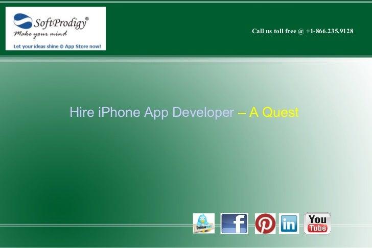 Call us toll free @ +1-866.235.9128Hire iPhone App Developer – A Quest