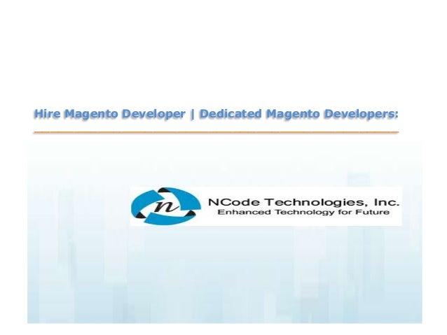 Hire Magento Developer | Dedicated Magento Developers:______________________________________________