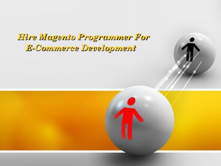 HireMagentoProgrammerFor ECommerceDevelopment