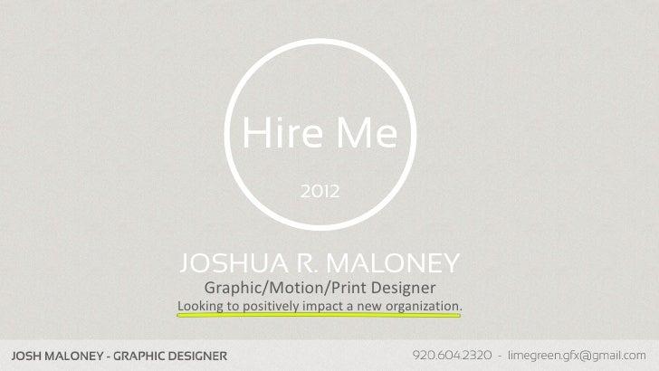 Hire Me                                               2012                           JOSHUA R. MALONEY                    ...