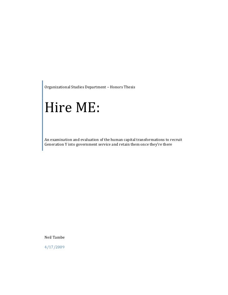 Organizational Studies Department – Honors Thesis     Hire ME: An examination and evaluation of the human capital transfor...