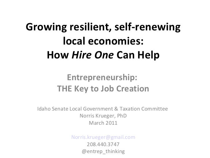 Growing resilient, self-renewing      local economies:   How Hire One Can Help           Entrepreneurship:         THE Key...