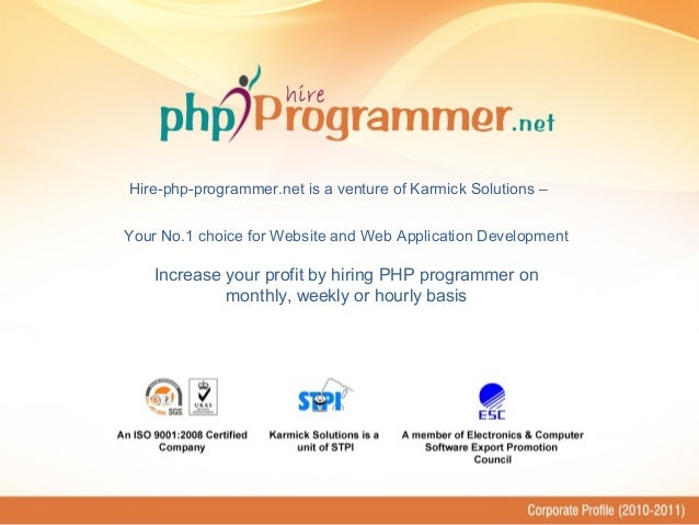 Your No.1 choice for Website and Web Application Development Increase your profit by hiring PHP programmer on monthly, wee...