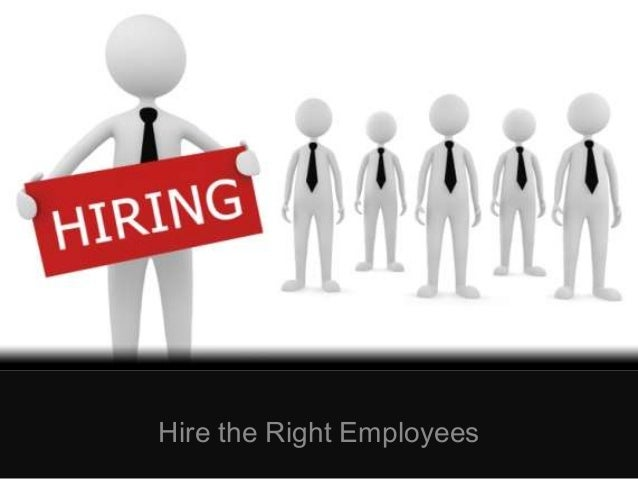 Hire the right employees