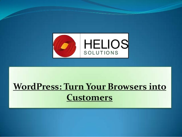 WordPress: Turn Your Browsers into Customers