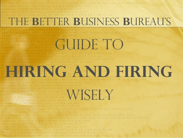 The Better Business Bureau's Guide to Hiring and Firing Wisely