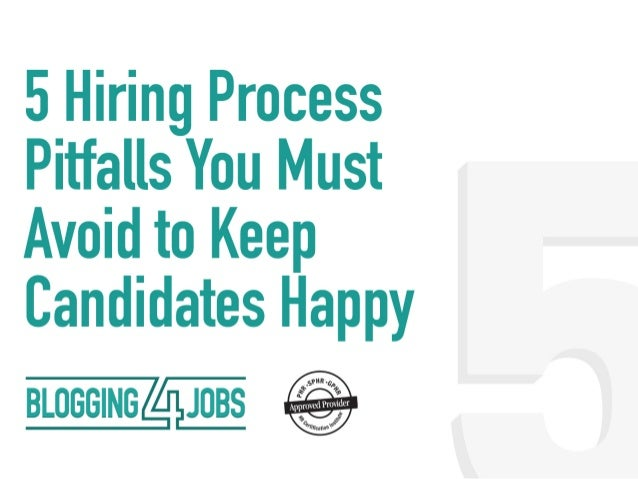 5 Hiring Pitfalls You Must Avoid to Keep Your Candidates Happy