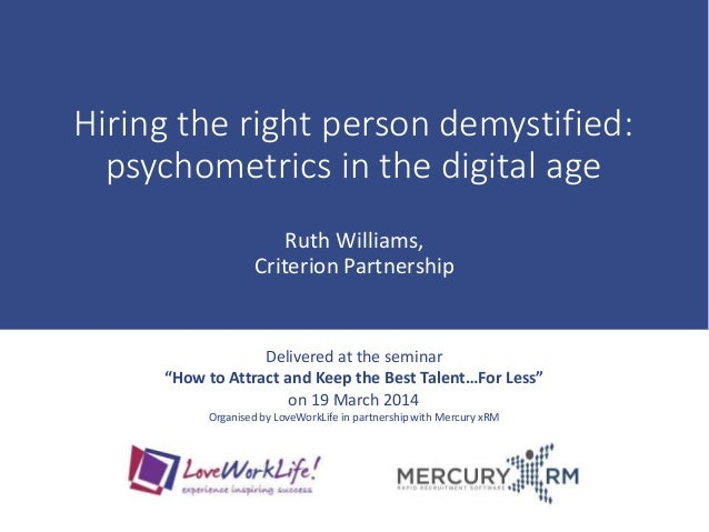 Hiring the right person demystified: Psychometrics in the digital age