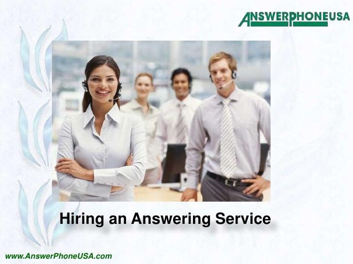 Hiring an Answering Service<br />www.AnswerPhoneUSA.com<br />