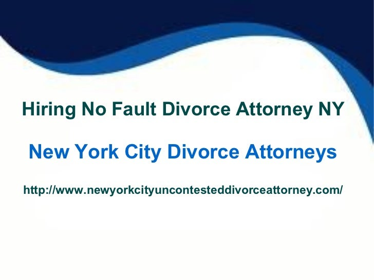 Hiring No Fault Divorce Attorney NY