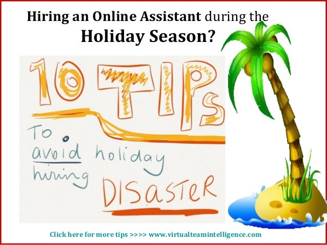 Hiring an online assistant during the holiday season?  Get these 10 tips!