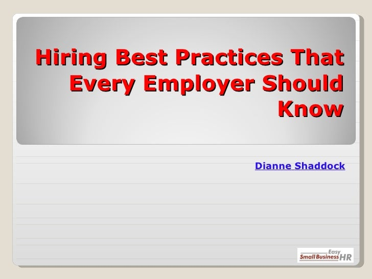Hiring Best Practices That Every Employer Should Know Dianne   Shaddock