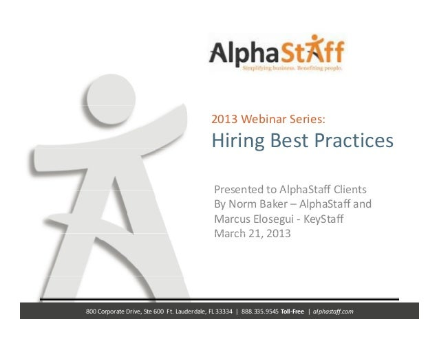 2013 Webinar Series:                                              Hiring Best Practices                                   ...