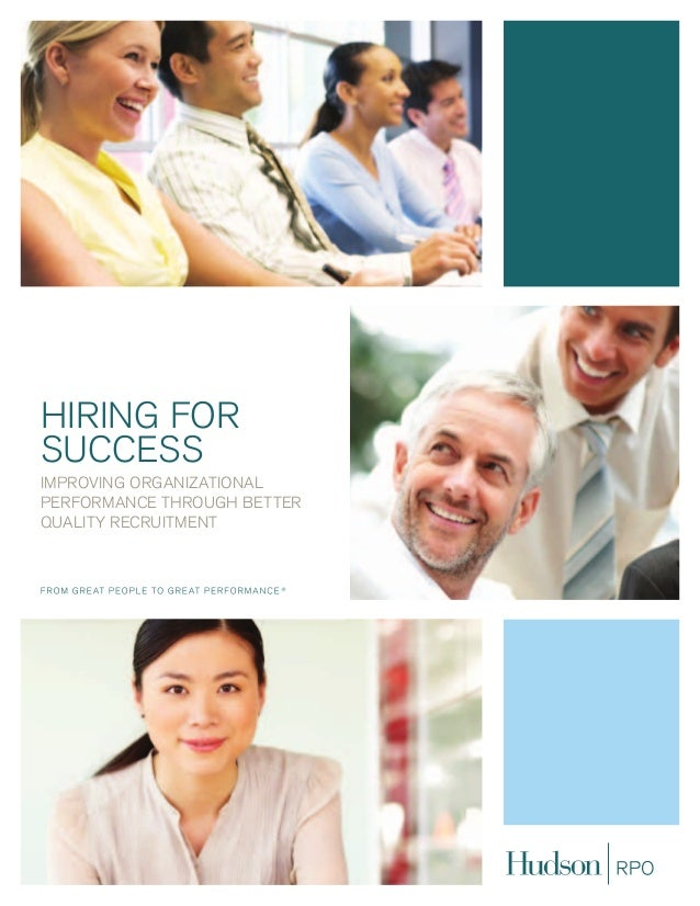 hiring for success improving organizational performance through better quality recruitment