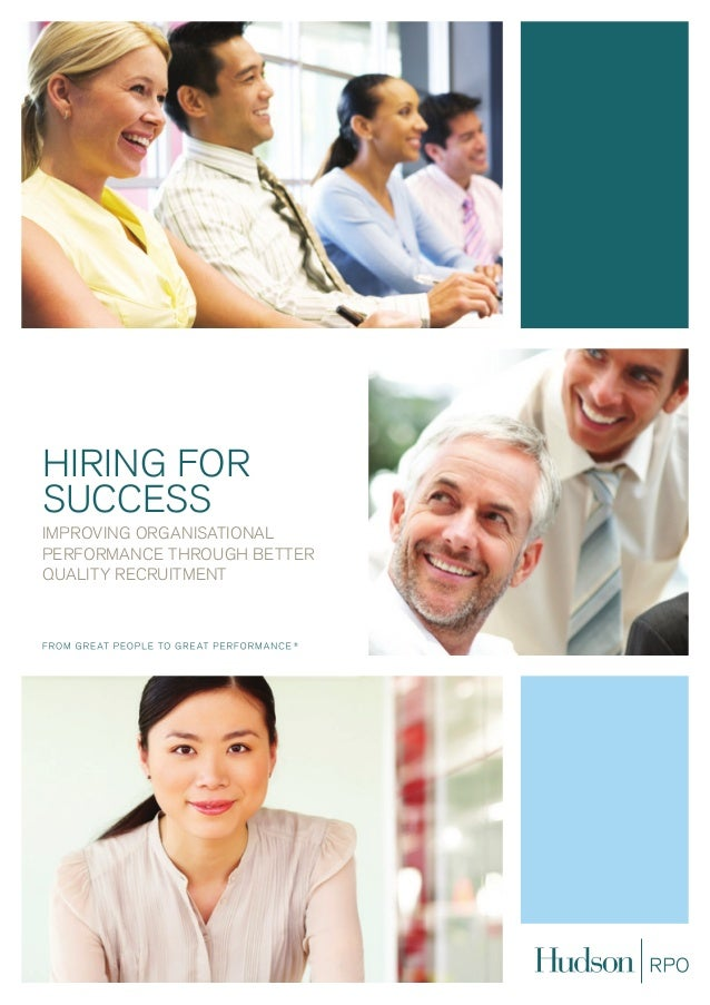 hiring for success improving organisational performance through better quality recruitment