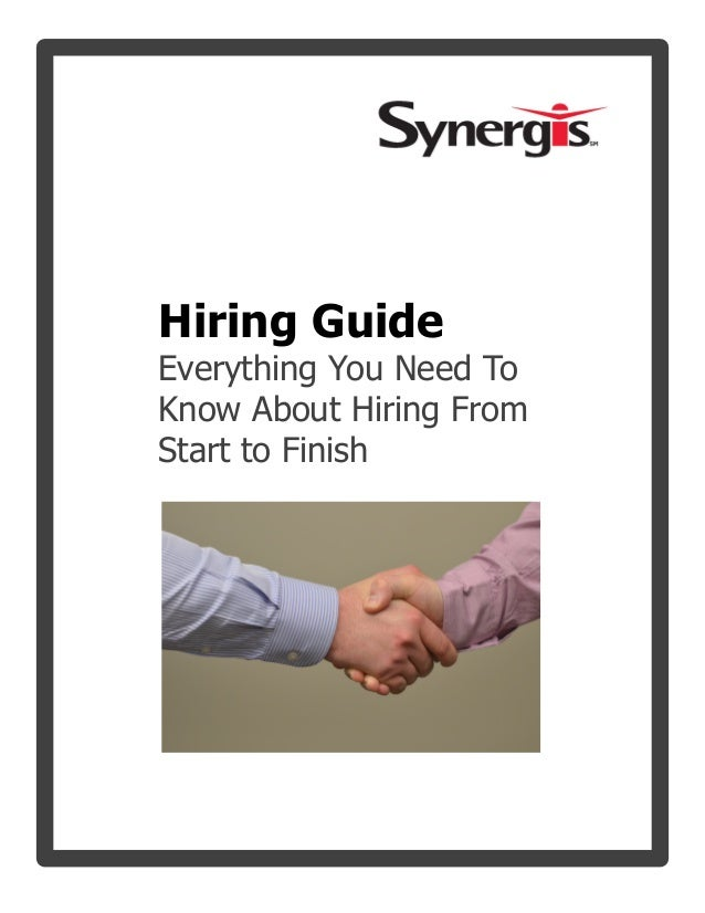 Hiring GuideEverything You Need ToKnow About Hiring FromStart to Finish