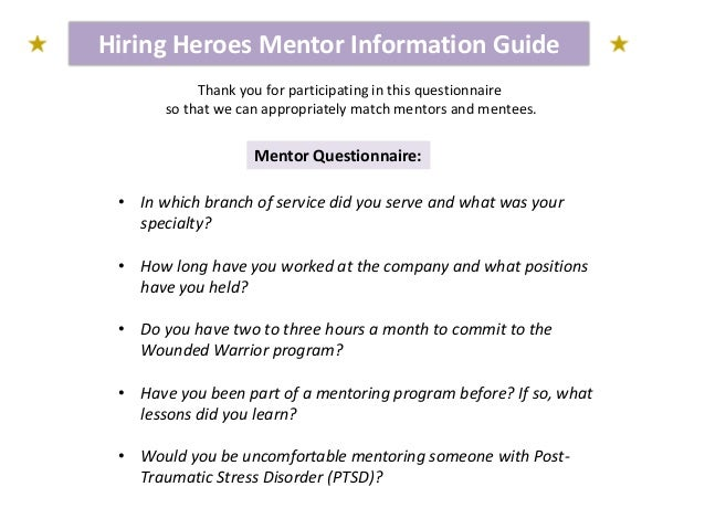 Hiring Heroes Mentor Information Guide Mentor Questionnaire: Thank you for participating in this questionnaire so that we ...
