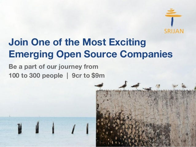 Join One of the Most Exciting  Emerging Open Source Companies  Be a part of our journey from  100 to 300 people | 9cr to $...