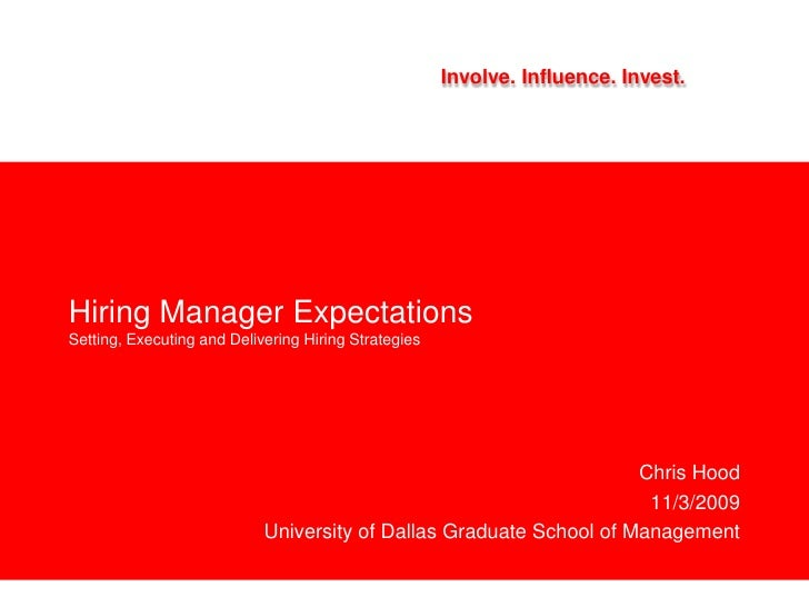 Hiring Manager ExpectationsSetting, Executing and Delivering Hiring Strategies<br />Chris Hood<br />11/3/2009<br />Univers...