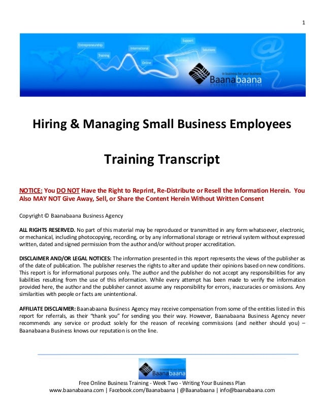 1     Hiring & Managing Small Business Employees                                    Training TranscriptNOTICE: You DO NOT ...