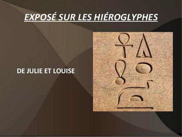 EXPOSÉ SUR LES HIÉROGLYPHES  DE JULIE ET LOUISE