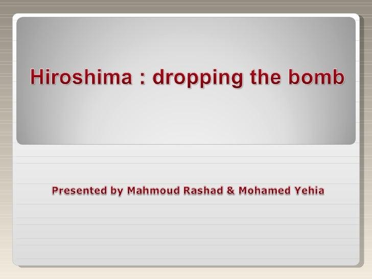 Hiroshima: Dropping the bomb (Mahmoud)