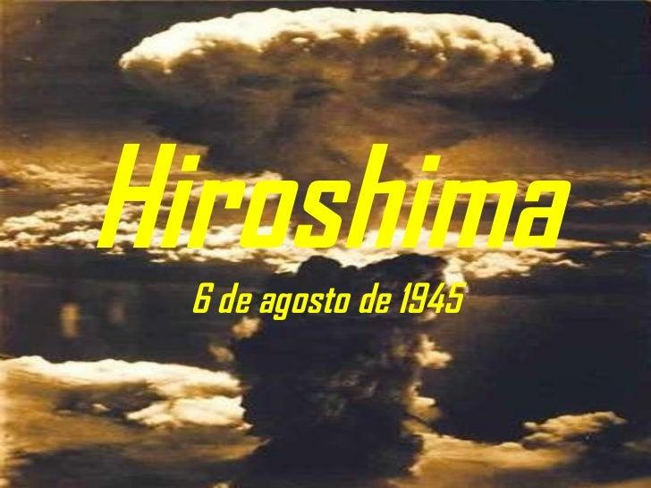 Hiroshima 6 de agosto de 1945