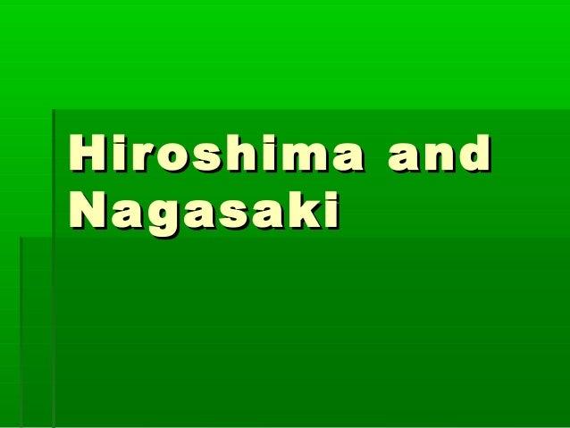 Hiroshima and Na gasaki