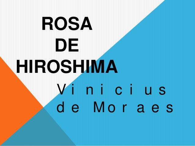 V i n i c i u s d e M o r a e s ROSA DE HIROSHIMA