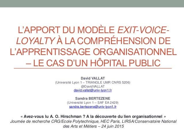 L'APPORT DU MODÈLE EXIT-VOICE- LOYALTY À LA COMPRÉHENSION DE L'APPRENTISSAGE ORGANISATIONNEL – LE CAS D'UN HÔPITAL PUBLIC ...