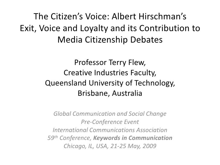 The Citizen's Voice: Albert Hirschman's Exit, Voice and Loyalty and its Contribution to           Media Citizenship Debate...