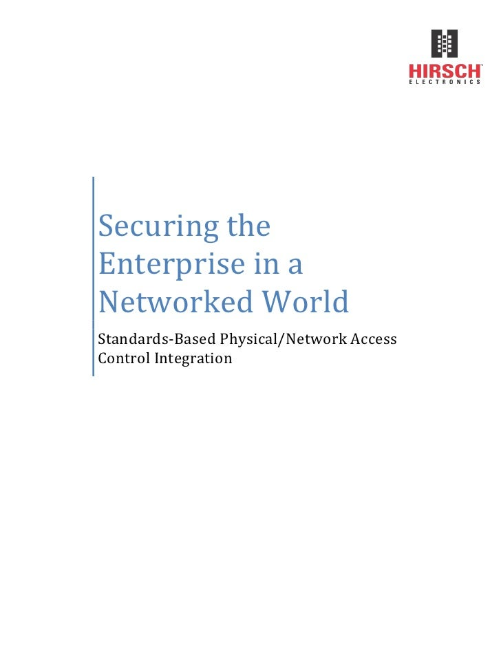 Securing theEnterprise in aNetworked WorldStandards-Based Physical/Network AccessControl Integration