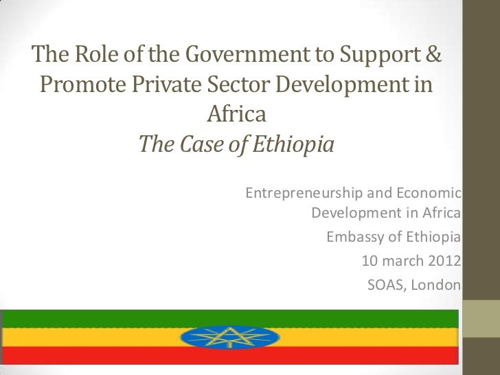 The Role of the Government to Support & Promote Private Sector Development in                  Africa          The Case of...