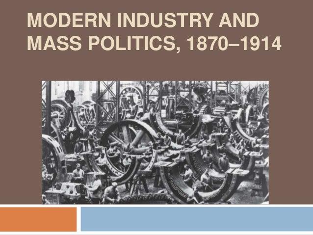 His 102  chapter 23 modern industry & mass politics, 1870 1914