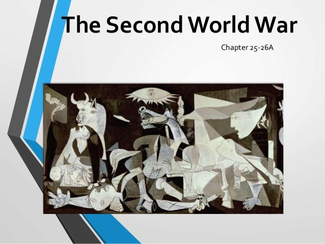 The SecondWorldWar Chapter 25-26A