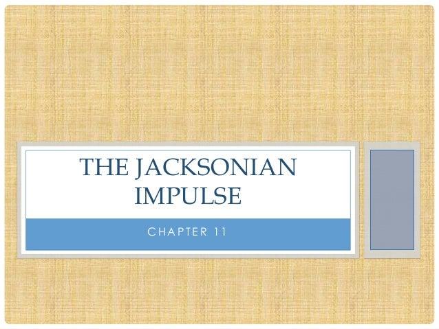 THE JACKSONIAN    IMPULSE    CHAPTER 11