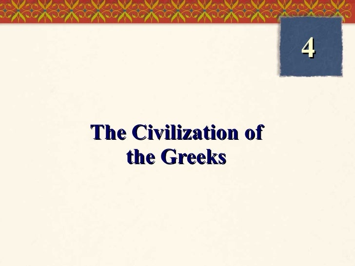 The Civilization of the Greeks 4