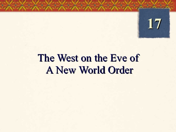 The West on the Eve of  A New World Order 17