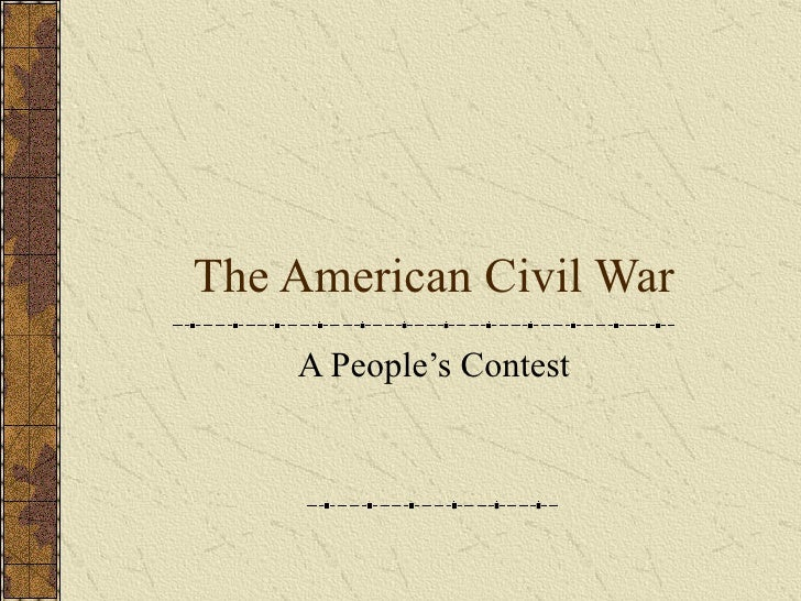 The American Civil War A People's Contest