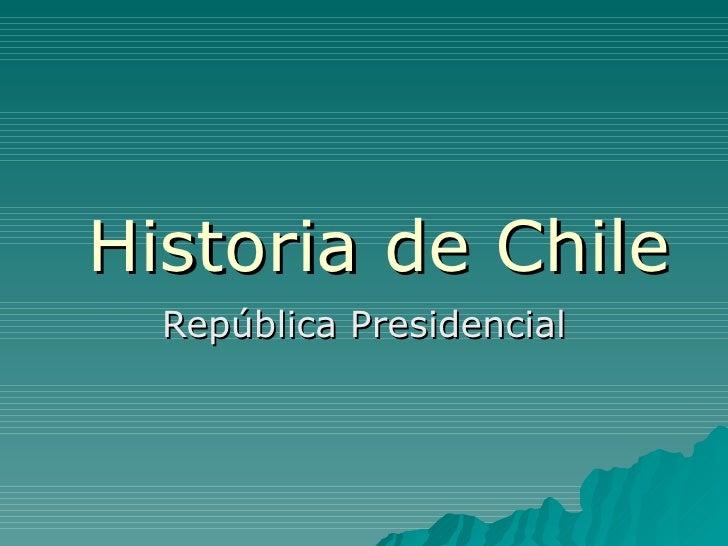 Historia de Chile República Presidencial