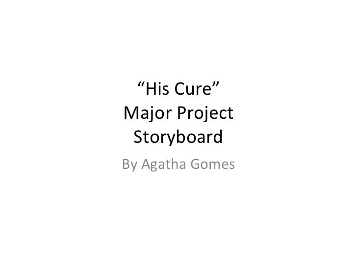 """"""" His Cure"""" Major Project Storyboard By Agatha Gomes"""