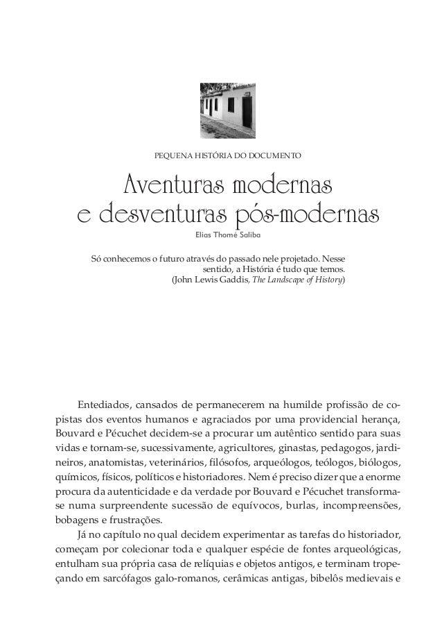 PEQUENA HISTÓRIA DO DOCUMENTO Aventuras modernas e desventuras pós-modernas Elias Thomé Saliba Só conhecemos o futuro atra...
