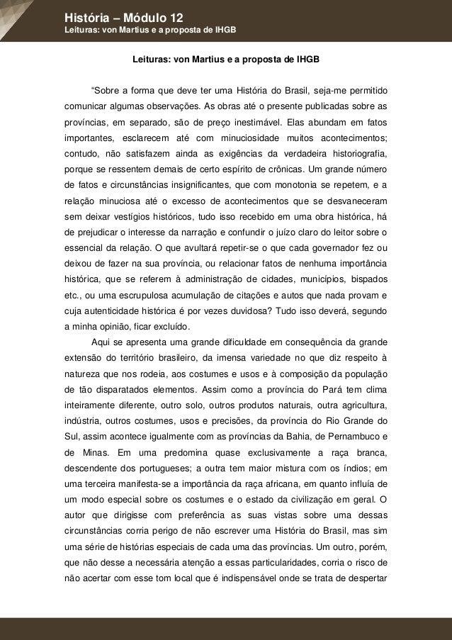 """História – Módulo 12 Leituras: von Martius e a proposta de IHGB Leituras: von Martius e a proposta de IHGB """"Sobre a forma ..."""