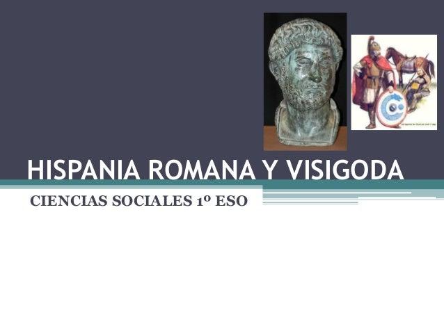 HISPANIA ROMANA Y VISIGODA CIENCIAS SOCIALES 1º ESO