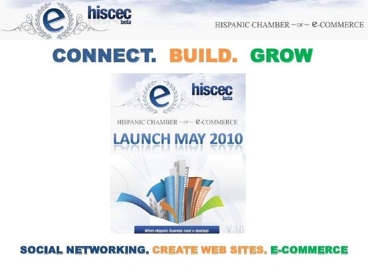 CONNECT.  BUILD.  GROW<br />SOCIAL NETWORKING. CREATE WEB SITES. E-COMMERCE<br />