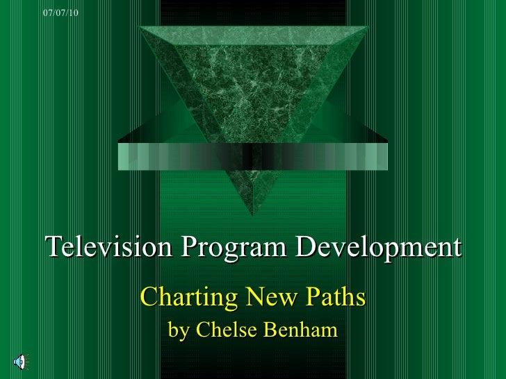 Television Program Development - Charting New Paths
