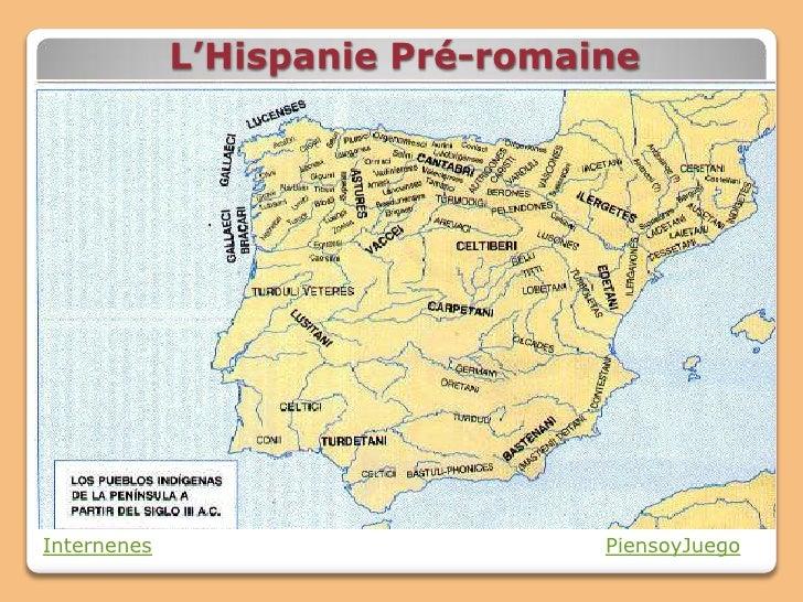 L'Hispanie Pré-romaineInternenes                       PiensoyJuego