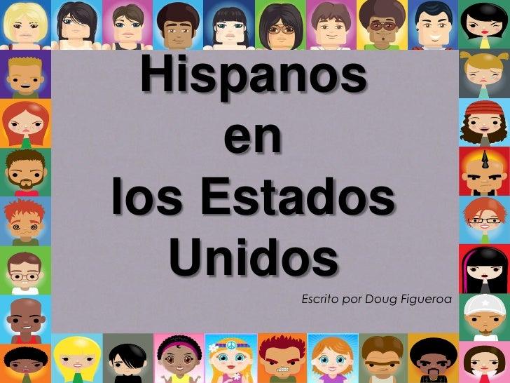 Hispanos en los Estados Unidos<br />Escrito por Doug Figueroa<br />